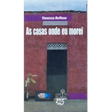 As Casas onde eu morei (Vanessa Buffone)